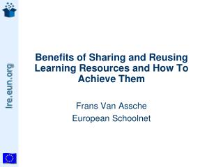 Benefits of Sharing and Reusing Learning Resources and How To Achieve Them