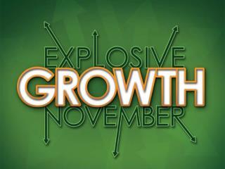 Explosive Growth November