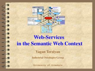 Vagan Terziyan Industrial Ontologies Group University of Jyvaskyla