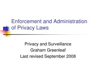 Enforcement and Administration of Privacy Laws