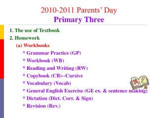 1. The use of Textbook  2. Homework      (a) Workbooks           * Grammar Practice (GP)