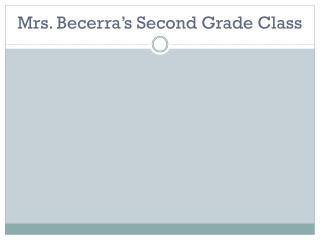 Mrs. Becerra's Second Grade Class