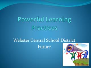 Powerful Learning Practices