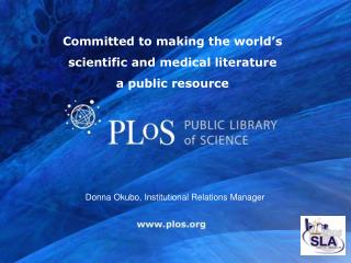Committed to making the world�s scientific and medical literature  a public resource