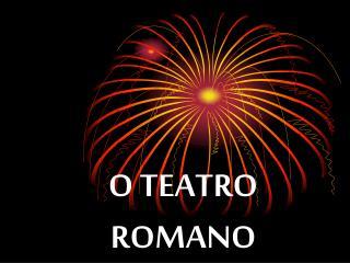 O TEATRO ROMANO