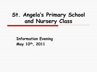 St. Angela�s Primary School and Nursery Class