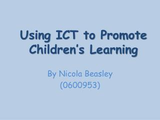 Using ICT to Promote Children's Learning