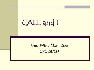 CALL and I