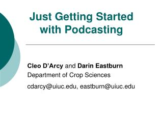 Just Getting Started with Podcasting