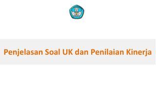 Penjelasan Soal UK dan Penilaian Kinerja