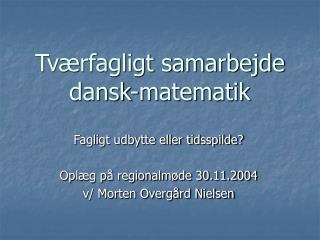 Tværfagligt samarbejde dansk-matematik