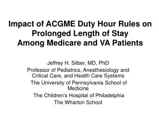 Impact of ACGME Duty Hour Rules on Prolonged Length of Stay Among Medicare and VA Patients