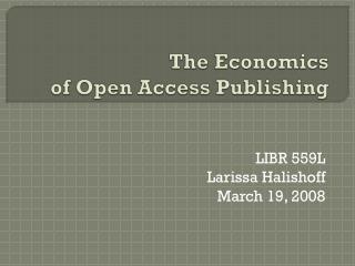 The Economics of Open Access Publishing