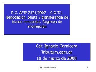 Cdr. Ignacio Carnicero Tributum.ar 18 de marzo de 2008