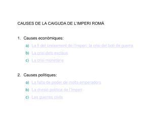 CAUSES DE LA CAIGUDA DE L'IMPERI ROMÀ Causes econòmiques:
