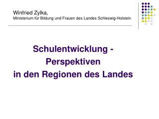 Schulentwicklung - Perspektiven  in den Regionen des Landes