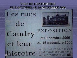 VUES DE L'EXPOSITION DU 9 OCTOBRE AU 16 DECEMBRE 2006