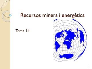 Recursos miners i energètics