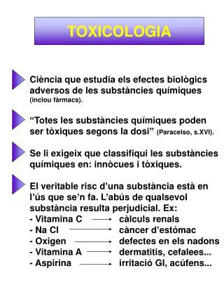 Ciència que estudia els efectes biològics adversos de les substàncies químiques  (inclou fàrmacs).