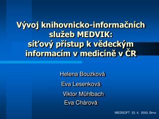 Vývoj knihovnicko-informačních služeb MEDVIK: síťový přístup k vědeckým informacím v medicíně v ČR