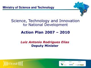 Science, Technology and Innovation for  National Development Action Plan 2007 – 2010