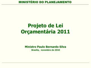 Projeto de Lei  Orçamentária 2011