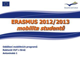 ERASMUS 2012/2013 mobilita studentů