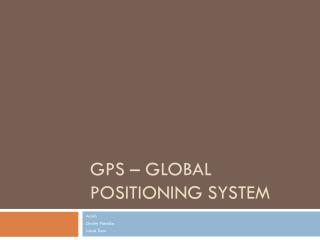 GPS �  Global Positioning System