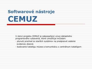 Softwarové nástroje CEMUZ