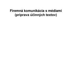 Firemná komunikácia s médiami (príprava účinných textov )