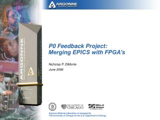 P0 Feedback Project: Merging EPICS with FPGA's