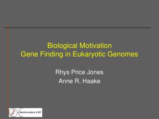 Biological Motivation Gene Finding in Eukaryotic Genomes