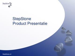 StepStone  Product Presentatie