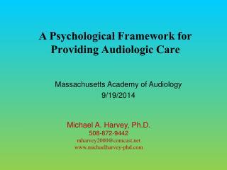 A  Psychological Framework for Providing  Audiologic  Care