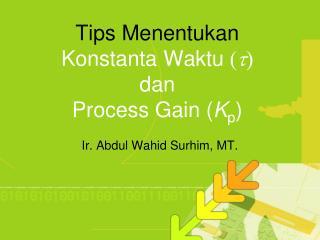 Tips  Menentukan Konstanta Waktu ( t ) dan Process Gain ( K p )