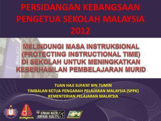 PERSIDANGAN KEBANGSAAN PENGETUA SEKOLAH MALAYSIA  2012