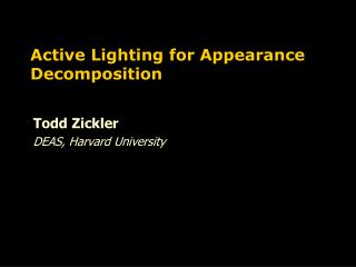 Active Lighting for Appearance Decomposition