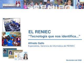 """EL RENIEC """"Tecnología que nos identifica..."""""""