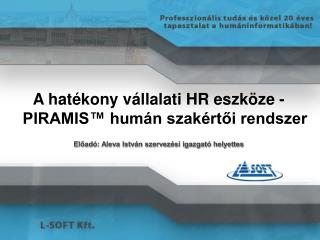 A hatékony vállalati HR eszköze - PIRAMIS™ humán szakértői rendszer