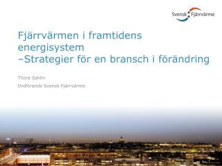 Fjärrvärmen i framtidens energisystem  –Strategier för en bransch i förändring