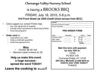 Chenango Valley Nursery School is having a  BROOKS BBQ FRIDAY, July 16, 2010, 5-8 p.m .