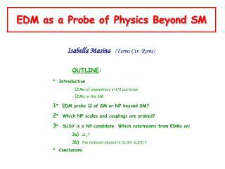 EDM as a Probe of Physics Beyond SM