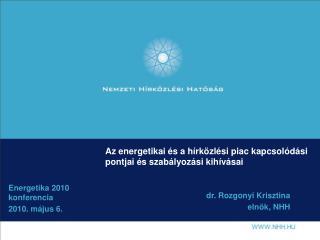 Az energetikai és a hírközlési piac kapcsolódási pontjai és szabályozási kihívásai
