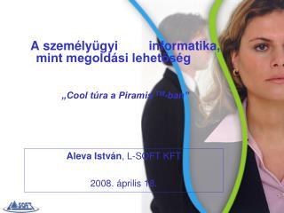 """A személyügyi informatika, mint megoldási lehetőség  """"Cool túra a Piramis  TM -ban"""""""