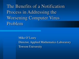 The Benefits of a Notification Process in Addressing the Worsening Computer Virus Problem