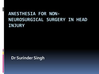 A nesthesia  for Non-neurosurgical Surgery in Head Injury