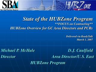 Michael P. McHaleD.J. Caulfield Director    Area Director/U.S. East HUBZone Program