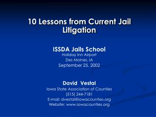 10 Lessons from Current Jail Litigation ISSDA Jails School Holiday Inn Airport Des Moines, IA