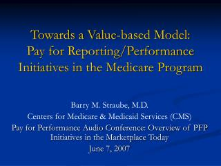 Towards a Value-based Model: Pay for Reporting/Performance Initiatives in the Medicare Program