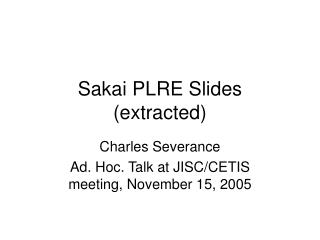 Sakai PLRE Slides (extracted)